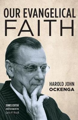 Our Evangelical Faith (Paperback)