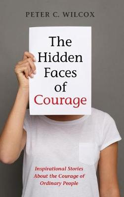 The Hidden Faces of Courage (Hardback)