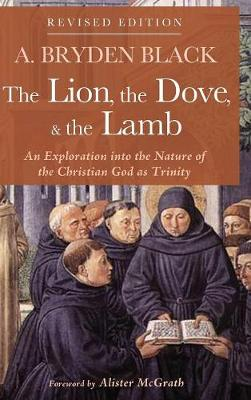 The Lion, the Dove, & the Lamb, Revised Edition (Hardback)