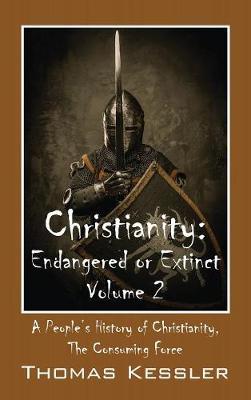 Christianity: Endangered or Extinct, Volume 2 (Hardback)