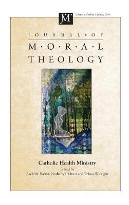 Journal of Moral Theology, Volume 8, Number 1 (Hardback)