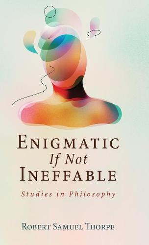 Enigmatic If Not Ineffable (Hardback)