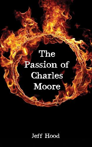 The Passion of Charles Moore (Hardback)