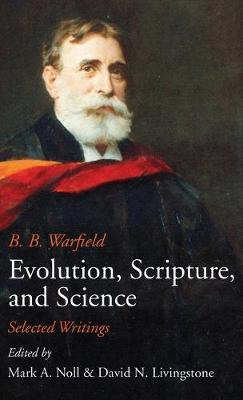 Evolution, Scripture, and Science (Hardback)