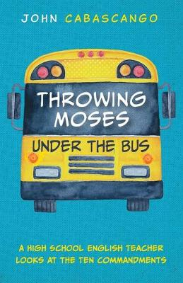 Throwing Moses under the Bus (Paperback)