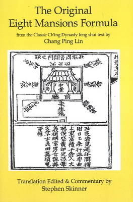 The Original Eight Mansions Formula: A Classic Ch'ing Dynasty Feng Shui Text (Paperback)