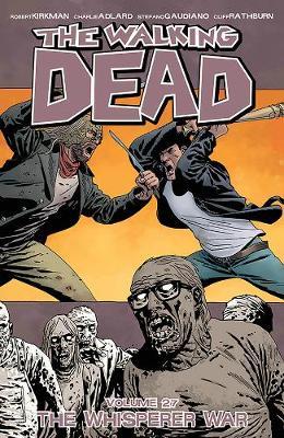 The Walking Dead Volume 27: The Whisperer War (Paperback)