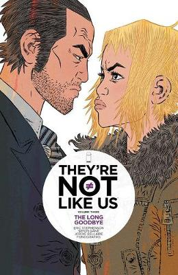 They're Not Like Us Volume 3: The Long Goodbye (Paperback)