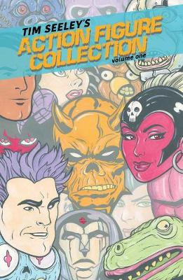 Tim Seeley's Action Figure Collection Volume 1 (Paperback)