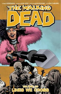 The Walking Dead Volume 29: Lines We Cross (Paperback)