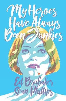 My Heroes Have Always Been Junkies (Hardback)