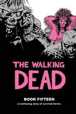 The Walking Dead Book 15 (Hardback)