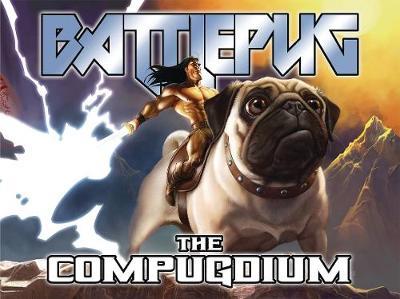 Battlepug: The Compugdium (Hardback)