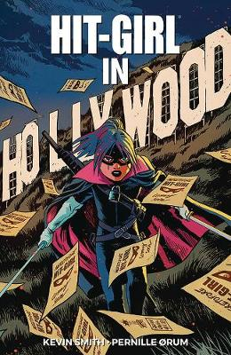Hit-Girl Volume 4: The Golden Rage of Hollywood (Paperback)
