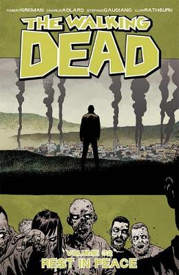 The Walking Dead Volume 32: Rest in Peace (Paperback)