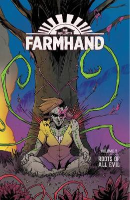 Farmhand Volume 3: Roots of All Evil (Paperback)