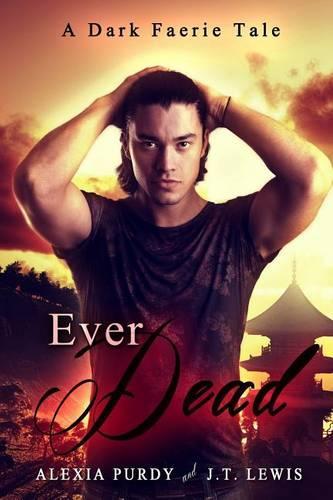 Ever Dead (A Dark Faerie Tale #6) - Dark Faerie Tale 6 (Paperback)
