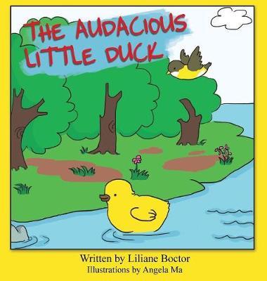 The Audacious Little Duck (Hardback)