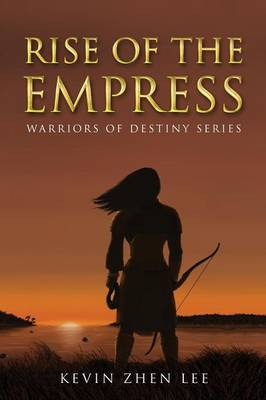 Rise of the Empress: Warriors of Destiny Series (Paperback)