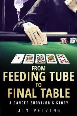 From Feeding Tube to Final Table: A Cancer Survivor's Story (Paperback)
