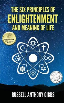 The Six Principles of Enlightenment and Meaning of Life - Principles of Enlightenment 1 (Paperback)