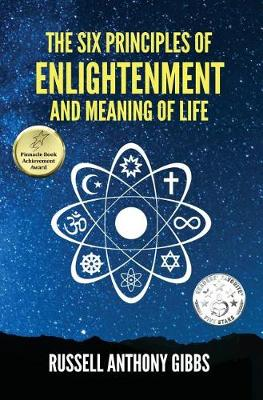 The Six Principles of Enlightenment and Meaning of Life - Principles of Enlightenment 1 (Hardback)