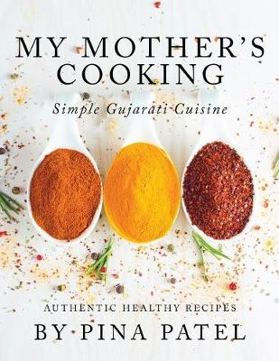 My Mother's Cooking: Simple Gujarati Cuisine (Paperback)