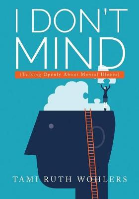 I Don't Mind...: (talking Openly about Mental Illness) (Paperback)