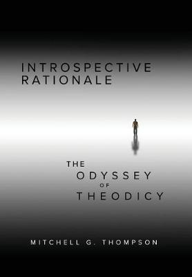 Introspective Rationale: The Odyssey of Theodicy (Hardback)