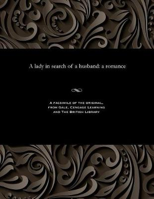 A Lady in Search of a Husband: A Romance (Paperback)