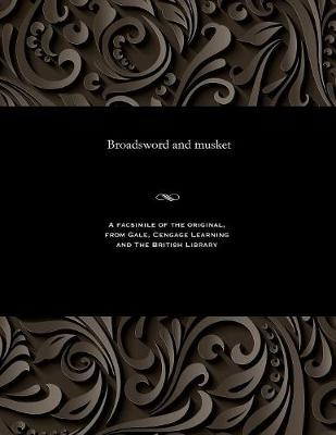 Broadsword and Musket (Paperback)