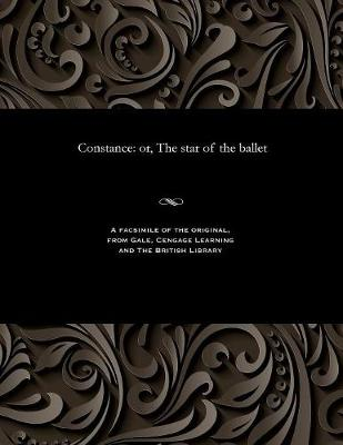 Constance: Or, the Star of the Ballet (Paperback)