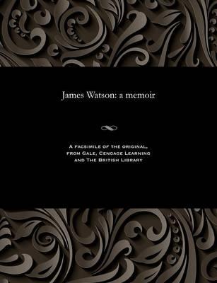 James Watson: A Memoir (Paperback)