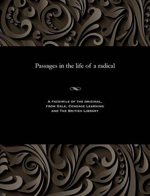 Passages in the Life of a Radical (Paperback)