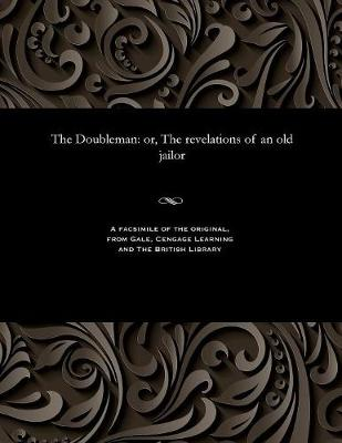 The Doubleman: Or, the Revelations of an Old Jailor (Paperback)