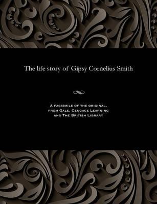 The Life Story of Gipsy Cornelius Smith (Paperback)