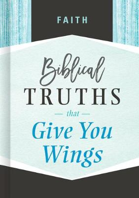 Faith: Biblical Truths that Give You Wings (Hardback)