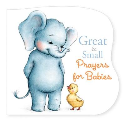 Great and Small Prayers for Babies (Board book)