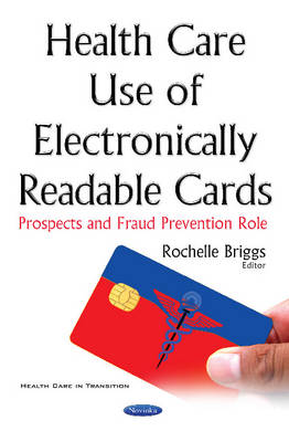 Health Care Use of Electronically Readable Cards: Prospects & Fraud Prevention Role (Paperback)