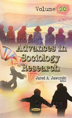 Advances in Sociology Research: Volume 20 (Hardback)