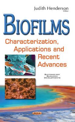 Biofilms: Characterization, Applications & Recent Advances (Hardback)