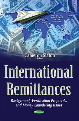 International Remittances: Background, Verification Proposals, & Money Laundering Issues (Paperback)
