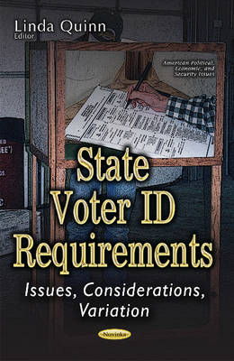 State Voter ID Requirements: Issues, Considerations, Variation (Paperback)