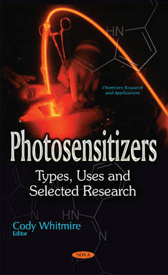 Photosensitizers: Types, Uses & Selected Research (Hardback)
