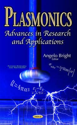 Plasmonics: Advances in Research & Applications (Hardback)