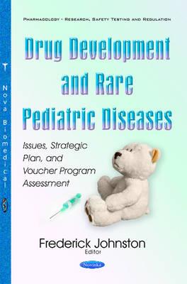 Drug Development & Rare Pediatric Diseases: Issues, Strategic Plan, & Voucher Program Assessment (Paperback)