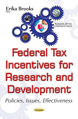 Federal Tax Incentives for Research & Development: Policies, Issues, Effectiveness (Paperback)