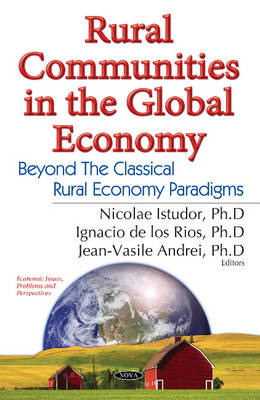 Rural Communities in the Global Economy: Beyond the Classical Rural Economy Paradigms (Hardback)