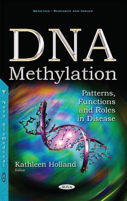 DNA Methylation: Patterns, Functions & Roles in Disease (Hardback)