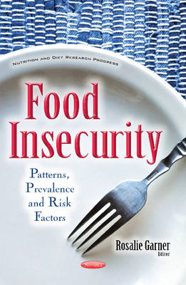 Food Insecurity: Patterns, Prevalence & Risk Factors (Paperback)